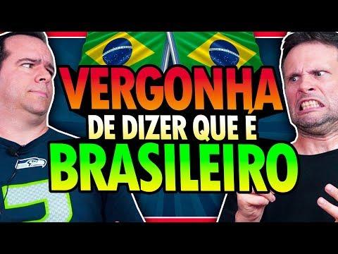 VERGONHA DE DIZER QUE É BRASILEIRO