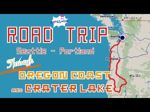 ROAD TRIP: Seattle - Portland / Through Oregon Coast and Crater Lake