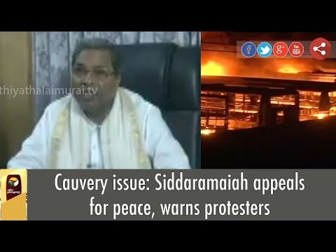 Cauvery issue: Siddaramaiah appeals for peace, warns protesters