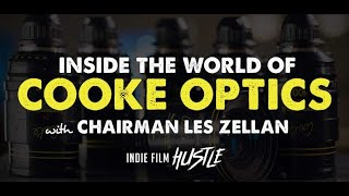 Inside the World of Cooke Optics with Les Zellan // Indie Film Hustle