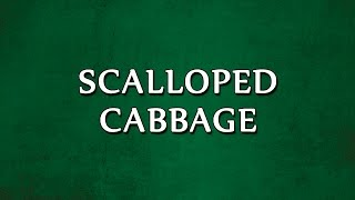 Scalloped Cabbage | Recipes | Easy To Learn