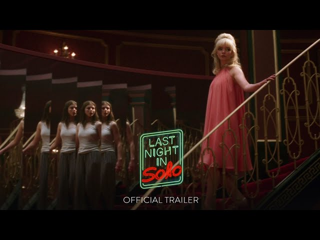 LAST NIGHT IN SOHO - Official Trailer - Only in Theaters October 29