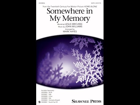 Somewhere in My Memory (SATB) - Arranged by Mark Hayes