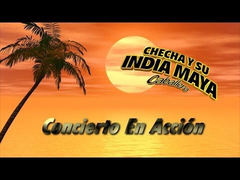 Checha y su India Maya - Concierto En Accion