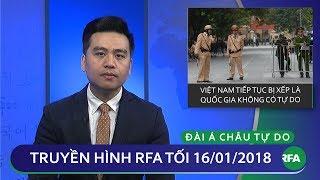 Thời sự tối 16.01.18 | Việt Nam tiếp tục là quốc gia không có tự do | © Official RFA