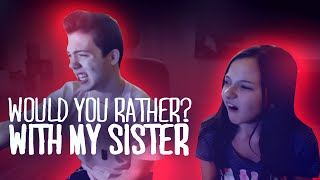 WOULD YOU RATHER WITH MY SISTER! Thumbnail