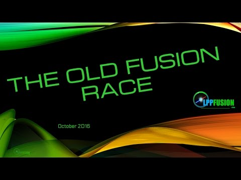 The New Fusion Race - Part 1 - The Old Fusion Race