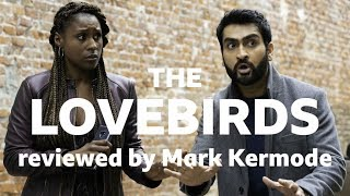 The Lovebirds reviewed by Mark Kermode