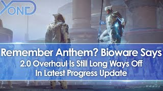 Remember Anthem? Bioware Says 2.0 Overhaul Is Still Long Ways Off In Progress Update