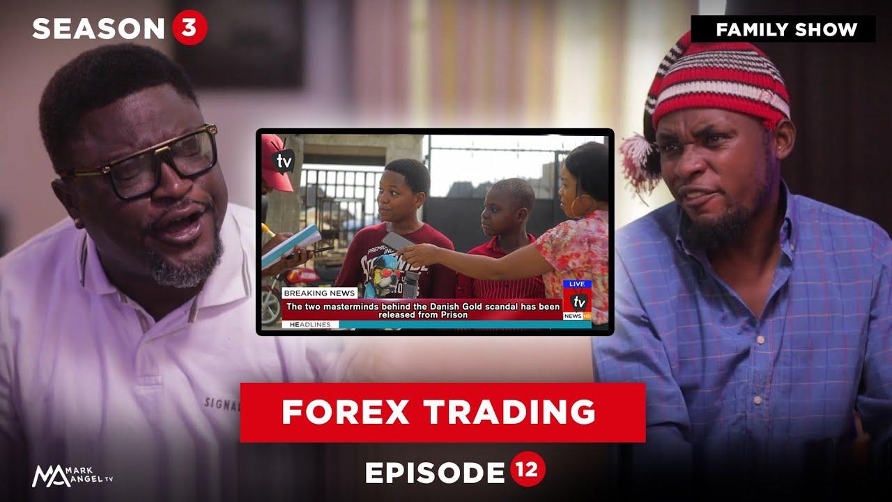 FOREX TRADING - Family Show (Episode 12) Mark Angel Tv