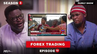 FOREX TRADING - Family Show (Episode 12) Mark Angel Tv