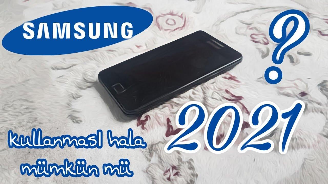 Samsung galaxy s2   2021 de hala kullanabilir miyim