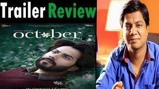 Trailer Review   October   Varun Dhawan   Banita Sandhu