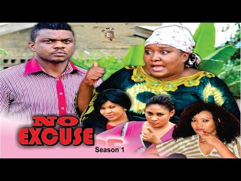 No Excuse Season 1  - 2016 Latest Nigerian Nollywood Movie
