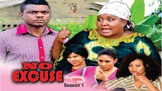 No Excuse Season 1  - 2016 Latest Nigerian Nollywood Movie