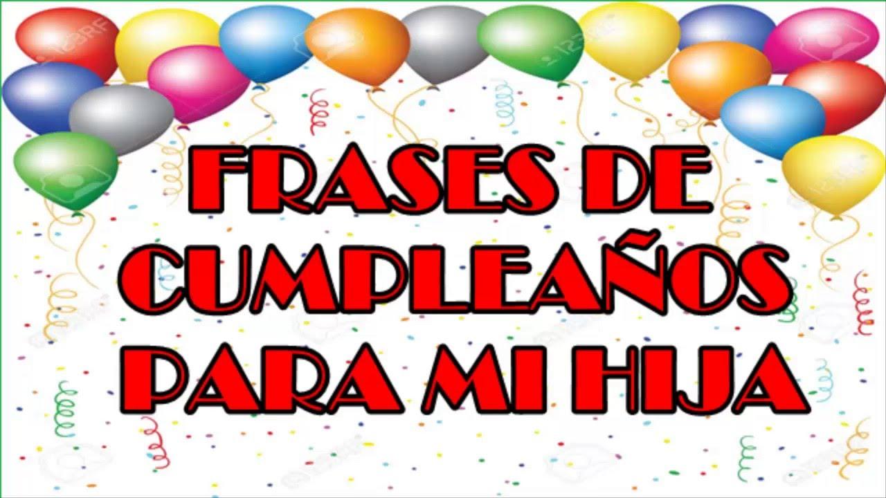 Feliz Cumpleaños Hija, Frases De Cumpleaños Para Mi Hija, Frases Bonitas YouTube