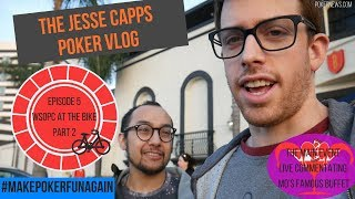 The Jesse Capps Poker Vlog - Episode 5 at the Bike Part 2