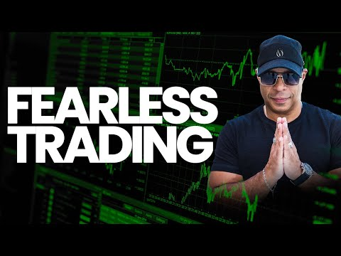 How To Become A Fearless Trader