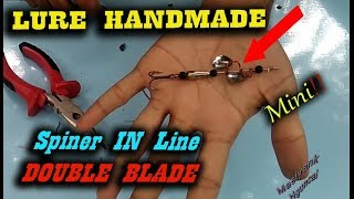 Cara Membuat Spinner In Line Double Bladel | Handmade Spinner bait
