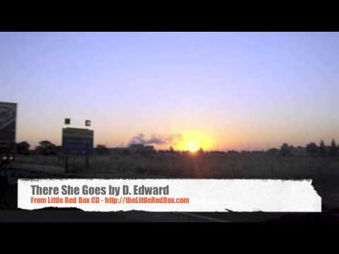 There She Goes - D. Edward - Little Red Box - Music Video