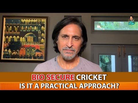 Ramiz Raja: Bio Secure Cricket   is it a Practical Approach?