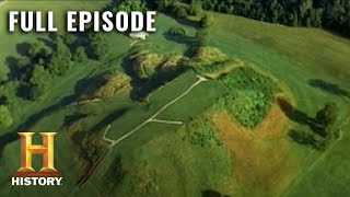 Inside the Secret Mounds Of Pre-Historic America | Ancient Mysteries (S3) | Full Episode | History