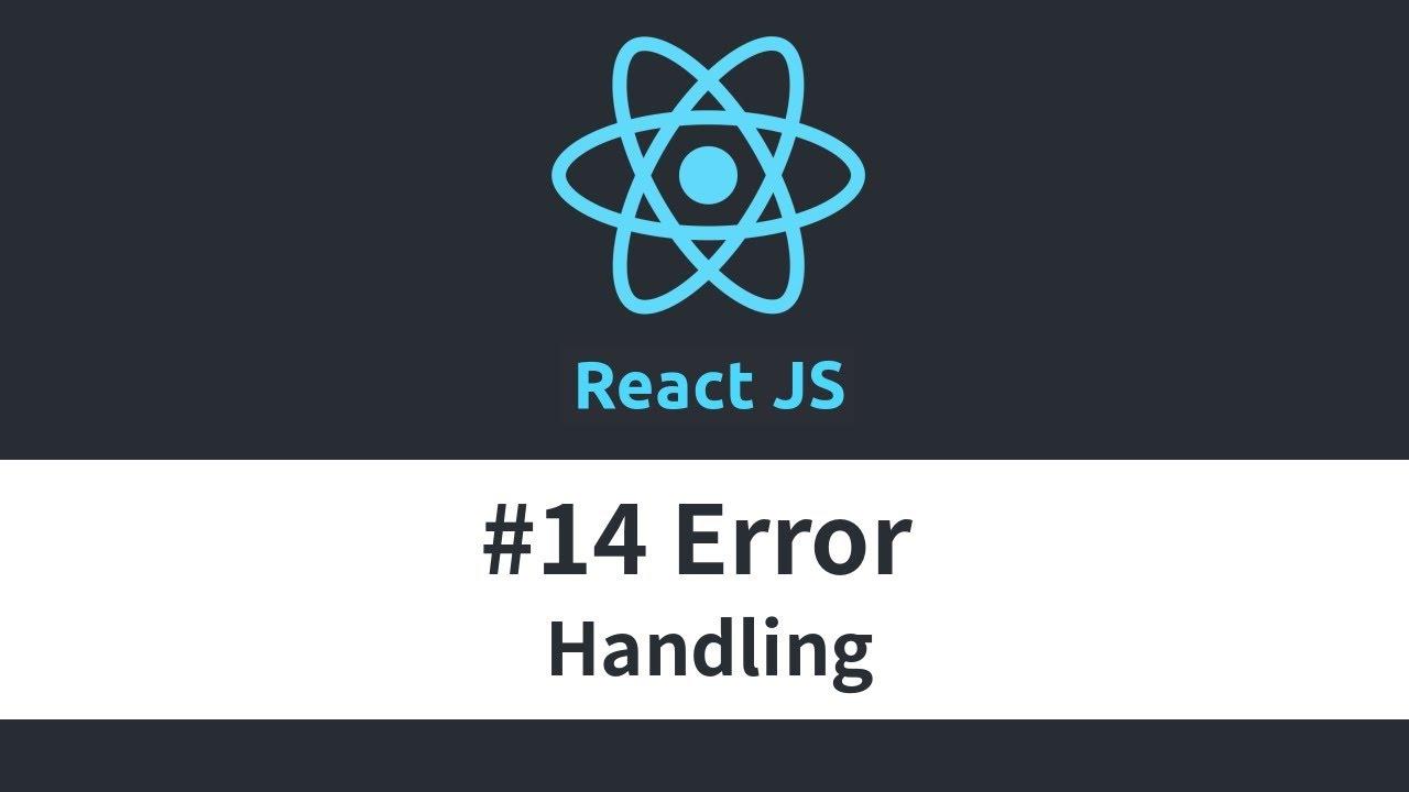 React JS Tutorial - #14 Error Handling