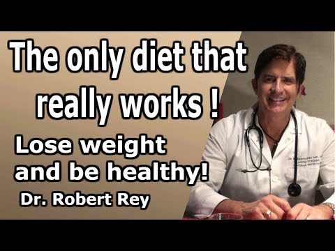 Dr. Rey - The only diet that really works - lose weight and be healthy!