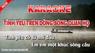 Karaoke Tình Yêu Trên Dòng Sông Quan Họ Tone Nữ - tình yêu trên dòng sông quan họ karaoke nhạc sống
