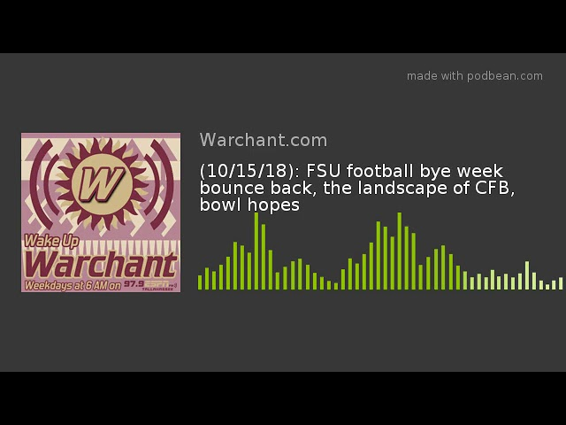 (10/15/18): FSU football bye week bounce back, the landscape of CFB, bowl hopes