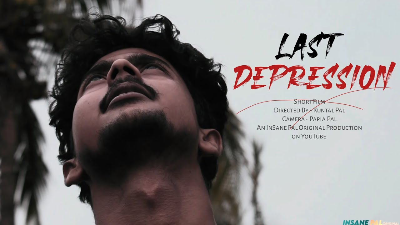 LAST DEPRESSION | SHORT FILM | InSane Pal Original