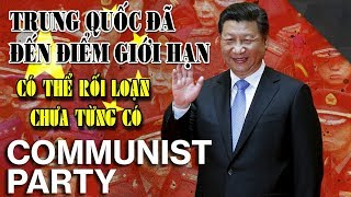 Trung Quốc đã đến điểm giới hạn, có thể rối loạn chưa từng có!