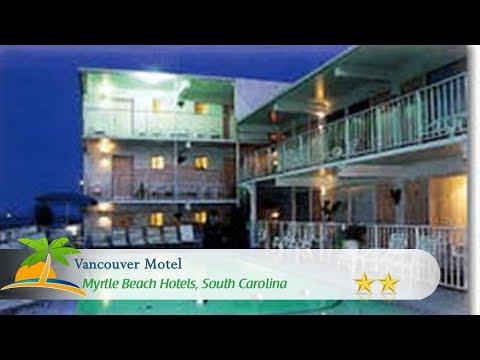 Vancouver Motel - Myrtle Beach Hotels, South Carolina