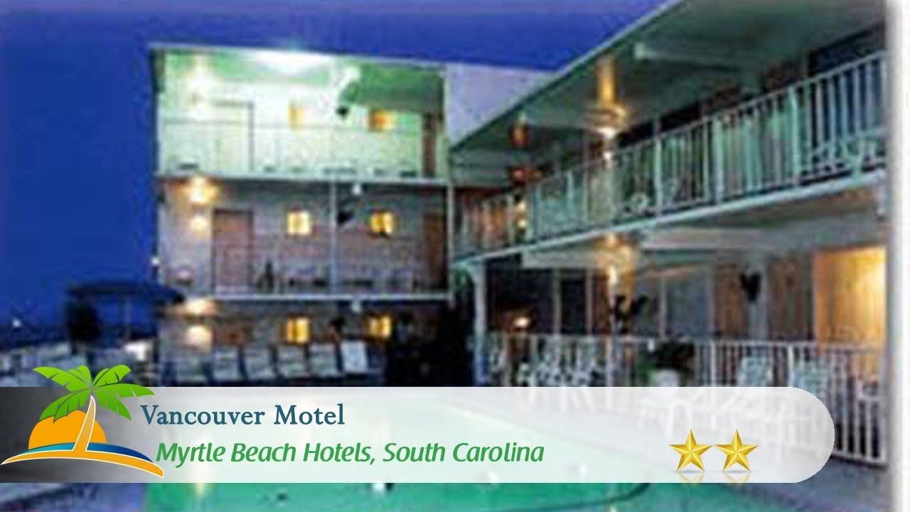 Hotels In Myrtle Beach Sc >> Vancouver Motel Myrtle Beach Hotels South Carolina