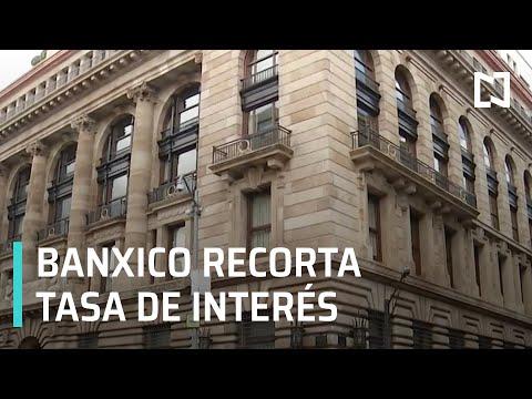 Banxico recorta su tasa de interés al 6% - Las Noticias