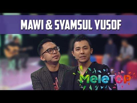 MeleTOP: Mawi & Syamsul Yusof Bergabung Untuk Lagu Kalah Dalam Menang Ep189 [14.6.2016]