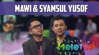 Download Video MeleTOP: Mawi & Syamsul Yusof Bergabung Untuk Lagu Kalah Dalam Menang Ep189 [14.6.2016] MP3 3GP MP4
