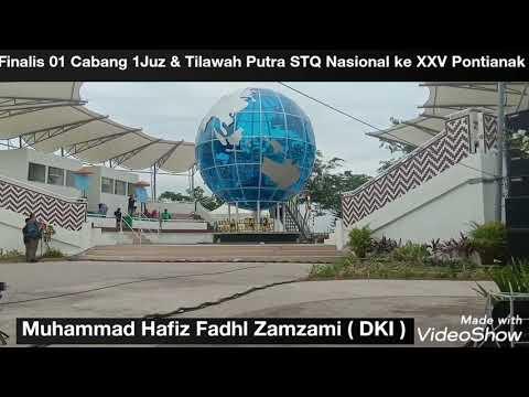 MUHAMMAD HAFIZH FADHL ZAMZAMI .. Babak Final STQ Nasional Ke XXV 2019 Pontianak Cab. 1Juz Tilawah