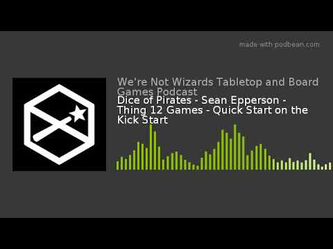 Dice of Pirates - Sean Epperson - Thing 12 Games - Quick Start on the Kick Start