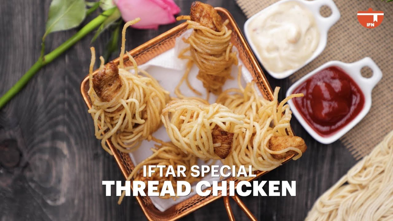 Ramadan 2021 Special: Thread Chicken | Celebrate with Classic Recipes | Iftar Special