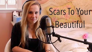 SCARS TO YOUR BEAUTIFUL! - ALESSIA CARA