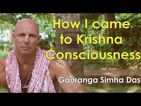 How I came to Krishna Consciousness - HG Gauranga Simha Das