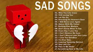 Best Sad English Love Songs With Lyrics - Broken Heart Love Songs May Make You Cry