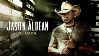 Jason Aldean - We Back (Official Audio)
