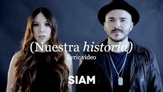 Siam - Nuestra Historia (Lyric Video) thumbnail