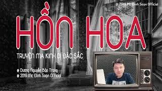 HỒN HOA - Truyện ma có thật mới nhất MC Đình Soạn kể quá sợ