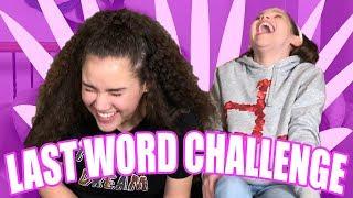 Last Word Challenge! (Gracie vs Olivia Haschak)