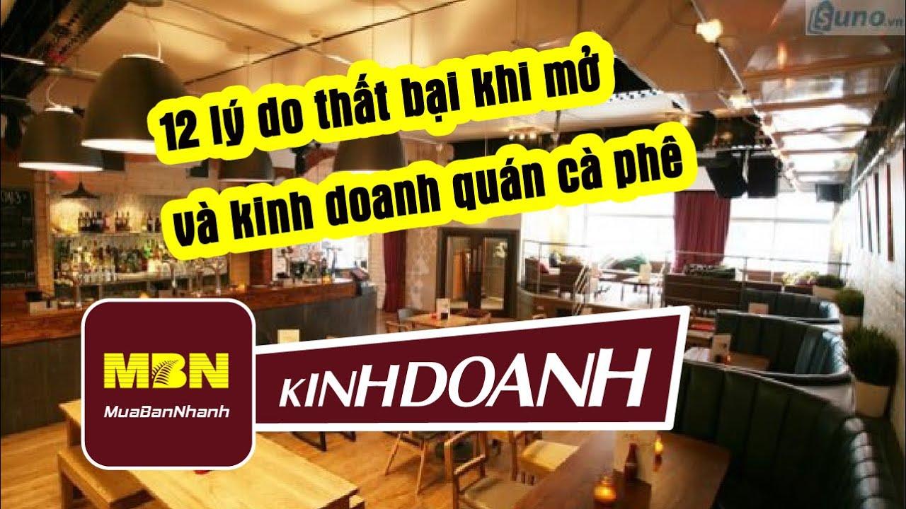 12 lý do thất bại khi mở và kinh doanh quán cà phê – MuaBanNhanh – Kinh Doanh Gì