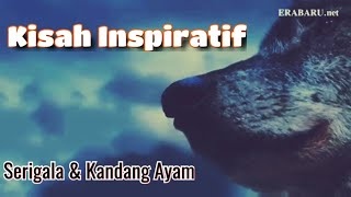 Kisah Inspiratif Serigala & Kandang Ayam *Reupload* #erabaru.net