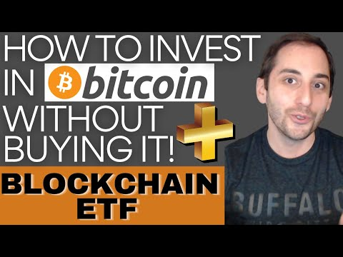 How To Invest In BITCOIN Without Buying BITCOIN! + Invest In Blockchain Technology With The HBLK ETF